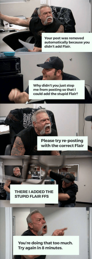 loloftheday:  Reddit, you kill me sometimes [OC]: ww  Your post was removed  automatically because you  didn't add Flair.  Why didn't you just stop  me from posting so that  could add the stupid Flair?  Please try re-posting  with the correct Flair  THERE I ADDED THE  STUPID FLAIR FFS  You're doing that too much.  Try again in 8 minutes.  Urauge loloftheday:  Reddit, you kill me sometimes [OC]