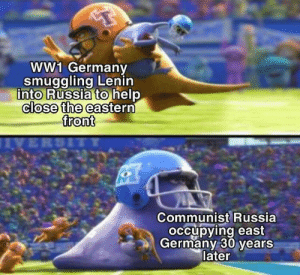 : ww1 Germany  smuggling Lenin  into Russia to help  close the eastern  front  Communist Russia  occupying east  Germany 30 years  later