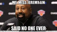 Jeremy Lin Missed? Credit: Anthony Russo  http://whatdoumeme.com/meme/8xv3y0: WWE MISS JEREMY LIN  N SAID NO ONE EVER  Brought By Face  book  com/NBAMermes Jeremy Lin Missed? Credit: Anthony Russo  http://whatdoumeme.com/meme/8xv3y0