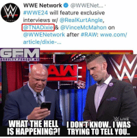 I think @matthardybrand hacked their twitter account. wrestling prowrestling professionalwrestling meme wrestlingmemes wwememes wwe nxt raw mondaynightraw sdlive smackdownlive tna impactwrestling totalnonstopaction impactonpop boundforglory bfg xdivision njpw newjapanprowrestling roh ringofhonor luchaunderground pwg: WWE Network @WWENet....  #WWE24 will feature exclusive  interviews w/ @RealKurtAngle,  @TNADixie & @VinceMcMahon on  @WWENetwork after #RAW: wwe.com/  article/dixie-...  GRAVITY.FORGOT.ME  LIVE  WHAT THE HELL IDONTKNOW.IWAS  IS HAPPENING?! TRYING TO TELL YOU I think @matthardybrand hacked their twitter account. wrestling prowrestling professionalwrestling meme wrestlingmemes wwememes wwe nxt raw mondaynightraw sdlive smackdownlive tna impactwrestling totalnonstopaction impactonpop boundforglory bfg xdivision njpw newjapanprowrestling roh ringofhonor luchaunderground pwg