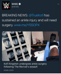 """Kofi Kingston sustained an injury to his right ankle during The Revival's post-match assault last Monday night on Raw, and WWE.com can confirm that the former Raw Tag Team Champion will be out of action for several weeks - """"During the attack by The Revival, Kofi injured his right ankle and heard a crack, and was unable to put weight on his leg following the attack,"""" WWE physician Dr. Chris Amann told http:-WWE.com. """"Further evaluation and an MRI revealed that the attack had caused fragments of bone to break off the ankle bone (talus), requiring arthroscopic surgery to remove the bone chips from the damaged joint."""" - Kingston's injury leaves The New Day down a man just before the Raw and SmackDown LIVE locker rooms undergo a Superstar Shake-up. How it might impact The New Day has yet to be determined, but stay with WWE.com and tune in to Raw tonight at 8-7 C for more on this developing story and the Superstar Shake-up.: WWE  @WWE  BREAKING NEWS  a TrueKofi has  sustained an ankle injury and will need  surgery  wwe.me/Y550PX  Kofi Kingston undergoes ankle surgery  following The Revival's assault  WWe.com Kofi Kingston sustained an injury to his right ankle during The Revival's post-match assault last Monday night on Raw, and WWE.com can confirm that the former Raw Tag Team Champion will be out of action for several weeks - """"During the attack by The Revival, Kofi injured his right ankle and heard a crack, and was unable to put weight on his leg following the attack,"""" WWE physician Dr. Chris Amann told http:-WWE.com. """"Further evaluation and an MRI revealed that the attack had caused fragments of bone to break off the ankle bone (talus), requiring arthroscopic surgery to remove the bone chips from the damaged joint."""" - Kingston's injury leaves The New Day down a man just before the Raw and SmackDown LIVE locker rooms undergo a Superstar Shake-up. How it might impact The New Day has yet to be determined, but stay with WWE.com and tune in to Raw tonight at 8-7 C for more o"""