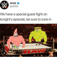 World Wrestling Entertainment, Fight, and Tune: WWE  @WWE  We have a special guest fight on  tonight's episode, be sure to tune in  G:PolarSaurusRe  BAW