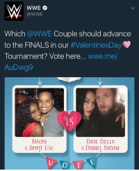 Memes, Brie Bella, and Daniel Bryan: WWE  @WWE  Which WWE Couple should advance  to the FINALS in our  ValentinesDay  Tournament Vote here.  wwe.me/  AuDwg9  NAOMI  BRIE BELLA  & JIMMY USO  DANIEL BRYAN  VOTE
