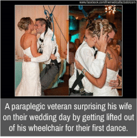 Facebook, Memes, and facebook.com: www.facebook.com/themedicalfactsdotcom  A paraplegic veteran surprising his wife  on their wedding day by getting lifted out  of his wheelchair for their first dance.