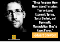 """Should the U.S. government drop all charges against Edward Snowden, and if so, would they? http://www.mintpressnews.com/snowden-disclosures-helped-reduce-use-patriot-act-provision-acquire-emails/221010: www.MintPressNews.com  """"These Programs Were  Never About Terrorism  They're About  Economic Spying,  Social Control, and  Diplomatic  Manipulation. They're  About Power.""""  Edward Snowden Should the U.S. government drop all charges against Edward Snowden, and if so, would they? http://www.mintpressnews.com/snowden-disclosures-helped-reduce-use-patriot-act-provision-acquire-emails/221010"""