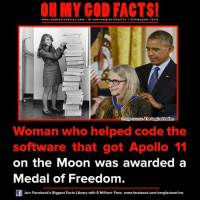 Medal Of Freedom: www.om facts online.com I fb.com  omg facts on  a oh my god facts  mage source The Logica indian  Woman who helped code the  software that got Apollo 11  on the Moon was awarded a  Medal of Freedom.  Join Facebook's Biggest Facts Library with 6 Million+ Fans- www.facebook.com/omgfactsonline