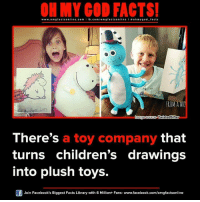 Memes, Library, and Libraries: www.omg facts online.com I fb.com/  facts on  FROM AWO  Cmoage source TwistedSifter  There's  a toy company that  turns children's drawings  into plush toys.  Join Facebook's Biggest Facts Library with 6 Million+ Fans- www.facebook.com/omgfactsonline