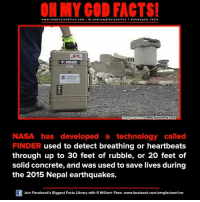 Memes, Nasa, and Pinterest: www.omg facts online.com I fb.com  m g facts on  oh my god facts  JPL  FINDER  Qmage source www.pinterest com  NASA has developed a technology called  FINDER used to detect breathing or heartbeats  through up to 30 feet of rubble, or 20 feet of  solid concrete, and was used to save lives during  the 2015 Nepal earthquakes.  Join Facebook's Biggest Facts Library with 6 Million+ Fans- www.facebook.com/omgfactsonline