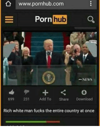 rich-white-man: www.pornhub.com  Porn  hub  NEWS  699  231  Add To  Share  Download  Rich white man fucks the entire country at once