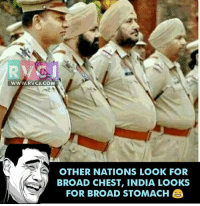 Memes, India, and 🤖: WWW. RVC J.COM  OTHER NATIONS LOOK FOR  BROAD CHEST, INDIA LOOKS  FOR BROAD STOMACH 😂😂 rvcjinsta