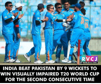 Memes, Pakistan, and Chak De India: WWW. RVCJ.COM  INDIA BEAT PAKISTAN BY 9 WICKETS TO  WIN VISUALLY IMPAIRED T20 WORLD CUP  FOR THE SECOND CONSECUTIVE TIME Chak de india.. rvcjinsta