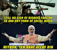 Bigg Boss.: WWW.RVCJ.COM  STILL NO SIGN OF BIGBOSS FANS ON  FB AND ANY FORM OF SOCIAL MEDIA  WWW. RVCJ.C  MITRON, YEH RAHE ACCHE DIN Bigg Boss.