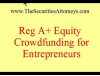 Com, Crowdfunding, and Equity: www.TheSecuritiesAttorneys.com  Reg A+ Equity  Crowdfunding for  Entrepreneurs Very interesting and very useful!