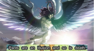 Kars after ascending to the ultimate lifeform: www.w.y  Pants are an ilusion and so is death Kars after ascending to the ultimate lifeform