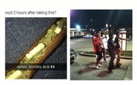 Lmao, Memes, and School: wyd 2 hours after taking this?  MAGIC SCHOOL BUS o Lmao