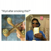 """Memes, Smoking, and Weed: """"Wyd after smoking this?"""" Follow @herb to get free weed."""
