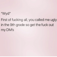 """Fucking, Heaven, and Ugly: """"Wyd  First of fucking all, you called me ugly  in the 9th grade so get the fuck out  my DM's Heaven forbid a girl gets a nose job and loses some weight 🙄"""