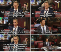 What would you say is the saddest moment in #HIMYM?: WYGN  AMERICA  Ted, this momentis already gone.The  It's just a memory And the rest of this  whole Minnesota Tidal Wave thing  never happened.  happened five years ago.  Right now Lily &Marshall are upstairs Robin and I are trying to decide  to get Marvnto go back to sleep.  On a Caterer.  And you've been sitting here all  night, staring at a Single ticket to  Robots vs. Wrestlers because the  Look around you Ted... You're all alone  rest of us couldn't come out. What would you say is the saddest moment in #HIMYM?
