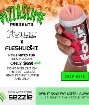 Thanks, I hate Four Loko x Fleshlight: WYTASIFE  UME  PRESENTS  FoU  Loko  X  FLESHLIOHT  NEW LIMITED RUN  SEX IN A CAN!  ONLY $69! NICE  DON'T MISS OUT ON  THE BEST COLLAB  SINCE PEANUT BUTTER  SHOP HERE  AND JELLY  NOW ACCEPTING  OWN IT NOW, PAY LATER - ALWAY  sezzle  JUST SELECT THE SEZZLE OPTIC  FLESHLICHT Thanks, I hate Four Loko x Fleshlight