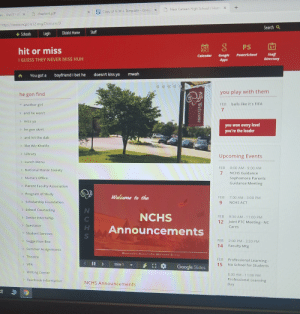 My high school website is so beautiful 😍: x  +  D  New Canaan High School / Hor  x  ×  Copy of K-W-L Template-Gooc  es-  Unit 5-AXchapter4.pdf  https//www.ncps-k12.org/Domain/g  Search Q  Schools Login District Home Staff  PS  hit or miss  I GUESS THEY NEVER MISS HUH  Calendar Google PowerSchool Staff  Apps  Hrectiny  You got a  boyfriend I bet he  doesn't kiss ya  mwah  you play with them  he gon find  another girl  and he won't  FEB  balls like it's FIFA  7  >miss ya  you won every level  you're the leader  he gon skrrt  > and hit the dab  like Wiz Khalifa  > Library  Upcoming Events  Lunch Menu  FEB  8:00 AM-9:00 AM  National Honor Society  7 NCHS Guidance  > Nurse's Office  Sophomore Parents  Guidance Meeting  > Parent Faculty Association  Program of Study  > Scholarship Foundation  Welcome to the  FEB  7:00 AM-3:00 PM  NCHS ACT  9  School Counseling  Senior Internship  NCHS  FEB  9:30 AM - 11:00 PM  12 Joint PTC Meeting NC  > Spectator  HAnnouncements  Cares  Student Services  Suggestion Box  Summer Assignments  FEB  2:00 PM- 3:30 PM  14 Faculty Mtg  Responsible. Accountable. Motivated. Strong  > Theatre  11 >   Side 1 ▼  FEB  15  Professional Learning  No School for Students  [] * Google Slides  o Writing Center  8:00 AM- 11:00 PM  Professional Learning  Day  Yearbook Information  NCHS Announcements My high school website is so beautiful 😍