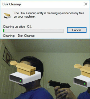 Disk cleanup by kaylthetaco FOLLOW 4 MORE MEMES.: X  Disk Cleanup  The Disk Cleanup utility is cleaning up unnecessary files  on your machine.  Cleaning up drive (C).  Cancel  Cleaning: Disk Cleanup Disk cleanup by kaylthetaco FOLLOW 4 MORE MEMES.