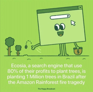 https://t.co/c2zAhSoEv0: X  $  Ecosia, a search engine that use  80% of their profits to plant trees, is  planting 1 Million trees in Brazil after  the Amazon Rainforest fire tragedy  The Happy Broadcast https://t.co/c2zAhSoEv0
