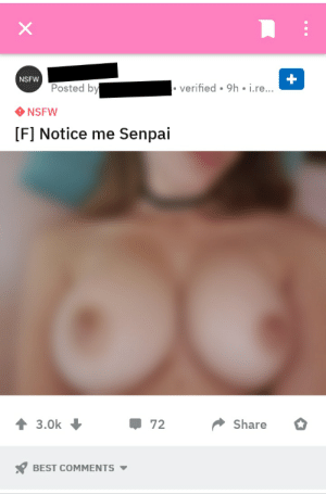 Asian, Nsfw, and Best: X  NSFW  Posted by  verified 9h i.re...  NSFW  [F] Notice me Senpai  3.0k  Share  72  BEST COMMENTS  + A neckbeard's holy grail (and yes, she is asian)