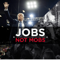 The choice could not be more clear: Democrats produce MOBS, Republicans produce JOBS.: x23  x24  JOBS  NOT MOBS The choice could not be more clear: Democrats produce MOBS, Republicans produce JOBS.