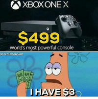 Dank, Friends, and Funny: XBCX ONE X  $499  World's most powerful console  @The NiceGuy Cast  i HAVES 😪😪😪😪 ➖➖➖➖➖➖➖➖➖➖➖➖➖➖➖ - Follow @callofdoodymemes for more - Tag some friends 👥 Love you all ❤️😊 Daily dose of memes 👍 15k strong 💪 ➖➖➖➖➖➖➖➖➖➖➖ follow @vilealliance 💪 ➖➖➖➖➖➖➖➖➖➖ Tags (ignore) cod codmemesftw blackops2 codmeme codmemes memes xboxone epic playsation gta5 gaming bo3 callofduty treyarch doubletap gamingmemes codmemesftw savage dank arianagrande comedy follow funny trump battlefield popular memes dank