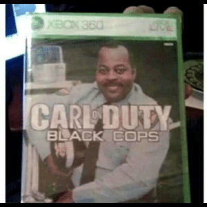 Game of the year: XBOK 360  CARL DUTY  BLACK COPS Game of the year