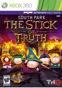 South Park, Target, and Tumblr: XBOX 360  BETTER WITH KINECT SENSOR  SOUTH PARK  NTSC  THE STICK  OF  TRUTH  TM  Co  RATING PENDING  RP  TH  CONTENT RATED BY  ES B thqofficial:  Feast your eyes on the South Park: The Stick of Truth box art!