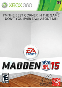 Nfl, Madden, and Ntsc: XBox 360  NTSC  I'M THE BEST CORNER IN THE GAME  DON'T YOU EVER TALK ABOUT ME!  SPORTS  MADDEN 15  EVERYONE  ES FR B  RICHARD  SH  MAI THIS JUST IN: Image released of Richard Sherman's Madden cover