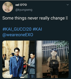 Memes, Change, and Never: xel OvO  @kyungseng  Some things never really change  #KAI-GUCCI20 #KAI  @weareoneEXO EXO memes