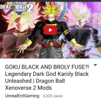 XENOVERSEY  GOKU BLACK AND BROLY FUSE?!  Legendary Dark God Karoly Black  Unleashed l Dragon Ball  Xenoverse 2 Mods  Unreal Ent Gaming 4,320 views NEW VIDEO ON MY YOUTUBE CHANNEL RIGHT NOW!! WATCH IT HERE - UnrealEntGaming - Goku Black fuses with the legendary Super Saiyan Broly to create the ultimate killing machine! Super Saiyan Rose Karoly Black has arrived in Xenoverse! The ultimate battle of Gods begins! The open challenge begins! Dragon Ball Xenoverse 2 Mods are back! Legendary characters are brought to life as we engage Xenoverse 2 in a different tone as we test and play with some of the BEST mods in the game! In this video, we showcase some of the most intense mod battles you'll ever witness! Be sure to Subscribe and tune in for more! Be sure to check out my reviews and Dragon Ball content on my YouTube channel for more! Dont forget to share this news everywhere and Stay tuned! check out my YouTube channel at UnrealEntGaming for all the most epic battles and so discussions. Don't miss all the epic news, what-if battles, updates and more Here @ Youtube.Com-UnrealEntGaming Youtube.Com-UnrealEntGaming Youtube.Com-UnrealEntGaming DragonballZ DBZ DBGT Goku Vegeta Zamasu Beerus Piccolo Dragonball Gogeta SonGoku Anime Frieza GokuBlack Xenoverse2 Vegito SSGSS SuperSaiyanGod Champa Whis Manga SuperSaiyan Gohan DBS DragonBallSuper SSG KidBuu SuperSaiyanBlue Vados Trunks