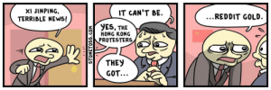 Dank, Memes, and News: XI JINPING  TERRIBLE NEWS!  IT CAN'T BE  ...REDDIT GOLD  yES, THE  HONG KONG  PROTESTERS  THEY  GOT...  STONETOSS.COM Me irl by YoungEtika MORE MEMES