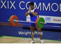 Gym, Jedi, and Memes: XIX CGMMOI  DELH  Weight Lifting  Level JEDI Mirin skills.