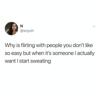 Why is this so real @scousebarbiex @scousebarbiex @scousebarbiex: @xnyxh  Why is flirting with people you don't like  so easy but when it's someone l actually  want I start sweating Why is this so real @scousebarbiex @scousebarbiex @scousebarbiex