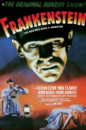 """In the movie """"Frankenstein"""", the character Victor states, """"I, the miserable and abandoned, am an abortion, to be kicked and trampled on."""" This is a subtle nod to the fact that this character is based off myself.: XTHE ORIGINAL HORROR SHOW!  FRANKENSTEIN  THE MAN WHO MADE A MONSTER  AL  COLIN CLIVE MAE CLARKE  JOHN BOLES BORIS KARLOFF  DWIGHT FRYE EDWARD VAN SLOAN FREDERIC KERR  WITH  Based upen the Story y MARY WOLLSTONCROFT SHELLEY  Asapded by 3OHN L BALDERSTON From the play by PE66Y WEBLING  Direstel by AMES WHALE In the movie """"Frankenstein"""", the character Victor states, """"I, the miserable and abandoned, am an abortion, to be kicked and trampled on."""" This is a subtle nod to the fact that this character is based off myself."""