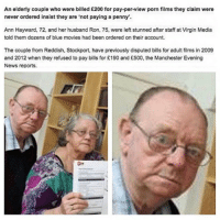 """I know a guilty face when I see one.. Grandpa Ron has had some naughty alone time!: An elderly couple who were billed £200 for pay-per-view porn films they claim were  never ordered insist they are """"not paying a penny.  Ann Hayward, 72, and her husband Ron, 75, were left stunned after staff at Virgin Media  told them dozens of blue movies had been ordered on their account.  The couple from Reddish, Stockport, have previously disputed bills for adult films in 2009  and 2012 when they refused to pay bills for £190 and £500, the Manchester Evening  News reports. I know a guilty face when I see one.. Grandpa Ron has had some naughty alone time!"""