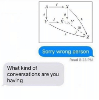 😅sorry wrong person engineering engineer engineers science math chemistry physics calculus engineeringrepublic engineering_memes mathematics wrongperson text: XUAY  3!  Sorry wrong person  Read 8:28 PM  What kind of  conversations are you  having 😅sorry wrong person engineering engineer engineers science math chemistry physics calculus engineeringrepublic engineering_memes mathematics wrongperson text