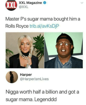 Rich get richer by cleevethagreat MORE MEMES: XXL  XXL Magazine  L @XXL  Px.LNeauine  Master P's sugar mama bought him a  Rolls Royce trib.al/avKsDjP  Harper  @HarperismLives  Nigga worth half a billion and got a  sugar mama. Legenddd Rich get richer by cleevethagreat MORE MEMES