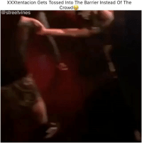 Rip😂💀 - Tag A Friend👌 Double Tap For More Videos👍 Follow 👉 @hoodvine •••••••••••••••••••••••••••••: XXXtentacion Gets Tossed Into The Barrier Instead Of The  Crowd  (a streetvines Rip😂💀 - Tag A Friend👌 Double Tap For More Videos👍 Follow 👉 @hoodvine •••••••••••••••••••••••••••••