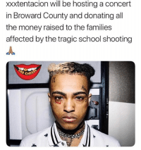 @xxxtentacion out chea forreal ➡️ TAG 5 FRIENDS ➡️ TURN ON POST NOTIFICATIONS: xxxtentacion will be hosting a concert  in Broward County and donating all  the money raised to the families  affected by the tragic school shooting @xxxtentacion out chea forreal ➡️ TAG 5 FRIENDS ➡️ TURN ON POST NOTIFICATIONS