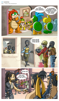 Bowser, Comics, and Lava: XY GAMING  59 Think of the Henchmen!  XY GAMING CO  COMIC  WA-GA-  TE-ki-WO  A PLUMBER  SO SORRY  MRS BOWSER,  PLUNGED YOUR  HUSBAND IN HOT  LAVA TODAY  AT WORK  CYKA BLYAT  CYKA BLYAT  CYKA BLYAT Henchmen's Wife [OC]