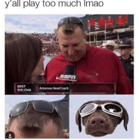 A nice slide for y'all show some love ♥️😂 follow @humorkingdom for more!: y all play too much lmao  BRET  l Arkansas Head Coach  BIELEMA A nice slide for y'all show some love ♥️😂 follow @humorkingdom for more!