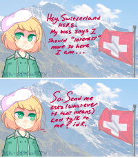 """ask-aphswitzy:    ✙""""Hey, Switzerland here. My boss says I should""""interact"""" more so here I am.""""  ✙""""So. Send me asks (whatever tf that means) and talk to me? idk.Hetalia - Switzerland // Basch Zwingli ASK BLOG!! Now open. Send me asks n' shit dude.: y Switeerland  HERE  My boss says z  SThovto nrerct  more so here  am   o Seel ne  asks lwhareve  t that means  Psh ask-aphswitzy:    ✙""""Hey, Switzerland here. My boss says I should""""interact"""" more so here I am.""""  ✙""""So. Send me asks (whatever tf that means) and talk to me? idk.Hetalia - Switzerland // Basch Zwingli ASK BLOG!! Now open. Send me asks n' shit dude."""