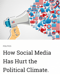 Y6TE  YOTE  OTE  OTE  AA  POLITICS  How Social Media  Has Hurt the  Political Climate How social media hurts politics by @libertarian_usa. Check it out. Links in the bio.