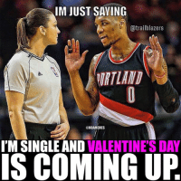 Damian Lillard was trying to hook up the other night😂: IM JUST SAYING  a trailblazers  (ONBAMEMES  I'M SINGLE AND  VALENTINES DAY  IS COMING UP Damian Lillard was trying to hook up the other night😂