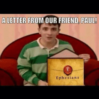HappySunday! Epistles Paul BluesClues BaptistMemes: ALETTER FROM OUR FRIEND PAUL!  Ephesian s HappySunday! Epistles Paul BluesClues BaptistMemes