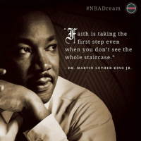 "MLK Greatness:  #NBA Dream  d aith is taking the  first step even  when you don't see the  whole staircase.""  DR. MARTIN LUTHER KING JR. MLK Greatness"